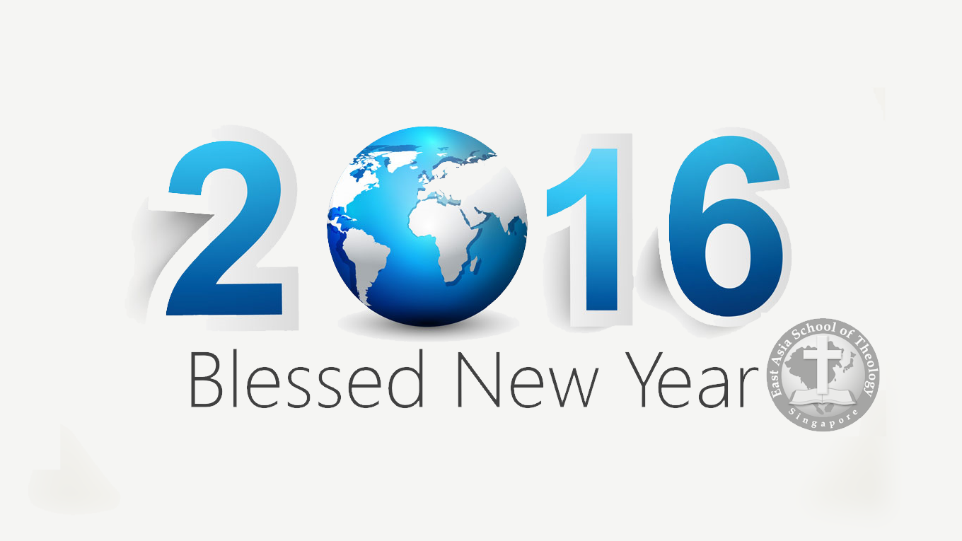 Blessed New Year 2016!   East Asia School of Theology